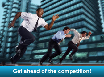 Get ahead of the competition!